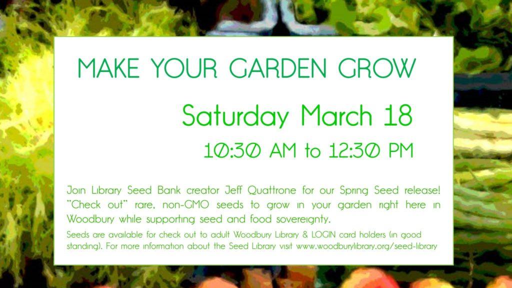 Woodbury Public Library Make Your Garden Grow - Woodbury Public Library